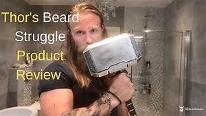 Thor U0026 39 S Beard Struggle Product Review