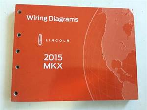 2015 Lincoln Mkx Wiring Diagrams Electrical Service Manual