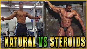 Steroids Vs  Natural Training