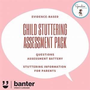 Child Stuttering Assessment Pack 2019 Edition  U2013 Speechies
