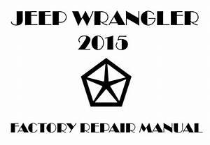 2015 Jeep Wrangler Repair Manual