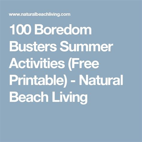 100 Boredom Busters Summer Activities (Free Printable