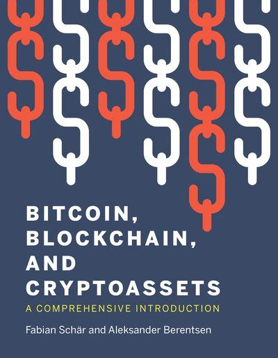 Antonopoulos because it doesn't just examine these concepts for what they are today. Bitcoin, Blockchain, and Cryptoassets by Fabian Schar - Penguin Books Australia