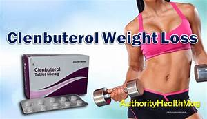 Clenbuterol Weight Loss  U2013 Cycle  Dosage  Before And After