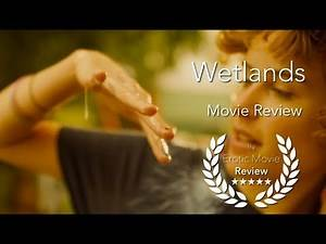 Wetlands - Movie Review (Unsimulated Sex)